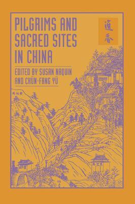 Pilgrims and Sacred Sites in China - Studies on China 15 (Hardback)