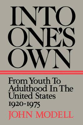 Into One's Own: From Youth to Adulthood in the United States, 1920-1975 (Paperback)