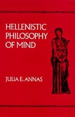 Hellenistic Philosophy of Mind - Hellenistic Culture and Society 8 (Paperback)