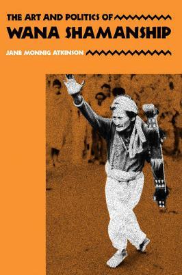 The Art and Politics of Wana Shamanship (Paperback)