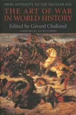 The Art of War in World History: From Antiquity to the Nuclear Age (Paperback)