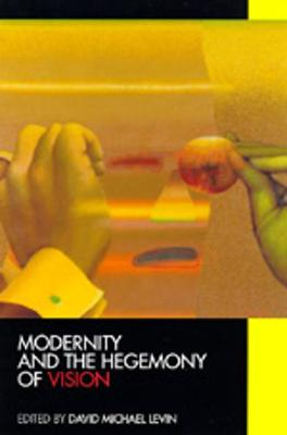 Modernity and the Hegemony of Vision (Paperback)