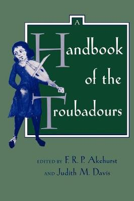 A Handbook of the Troubadours - Center for Medieval and Renaissance Studies, UCLA 26 (Paperback)