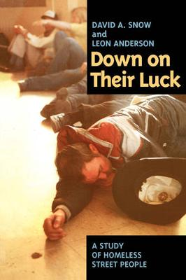 Down on Their Luck: A Study of Homeless Street People (Paperback)