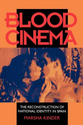 Blood Cinema: The Reconstruction of National Identity in Spain (Paperback)