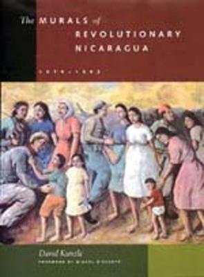 The Murals of Revolutionary Nicaragua, 1979 1992 (Paperback)