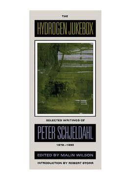 The Hydrogen Jukebox: Selected Writings of Peter Schjeldahl, 1978-1990 - Lannan Series 2 (Paperback)