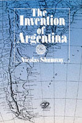 The Invention of Argentina (Paperback)