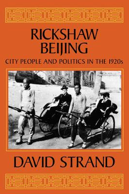 Rickshaw Beijing: City People and Politics in the 1920s (Paperback)