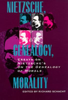 Nietzsche, Genealogy, Morality: Essays on Nietzsche's <i>On the Genealogy of Morals</i> - Philosophical Traditions 5 (Paperback)