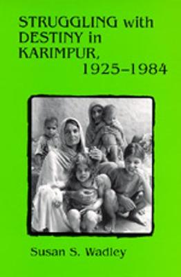 Struggling with Destiny in Karimpur, 1925-1984 (Paperback)