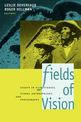 Fields of Vision: Essays in Film Studies, Visual Anthropology, and Photography (Paperback)