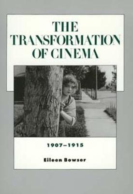 The Transformation of Cinema, 1907-1915 - History of the American Cinema 2 (Paperback)