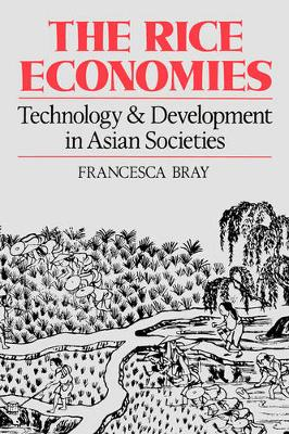 The Rice Economies: Technology and Development in Asian Societies (Paperback)