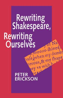 Rewriting Shakespeare, Rewriting Ourselves (Paperback)