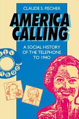 America Calling: A Social History of the Telephone to 1940 (Paperback)