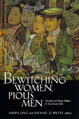 Bewitching Women, Pious Men: Gender and Body Politics in Southeast Asia (Paperback)