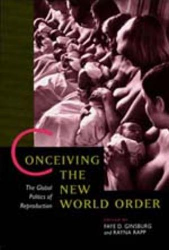 Conceiving the New World Order: The Global Politics of Reproduction (Paperback)