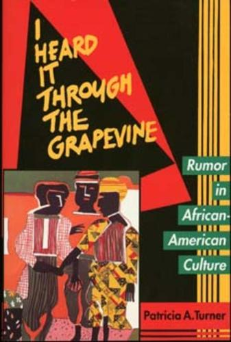 I Heard It Through the Grapevine: Rumor in African-American Culture (Paperback)