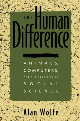 The Human Difference: Animals, Computers, and the Necessity of Social Science (Paperback)