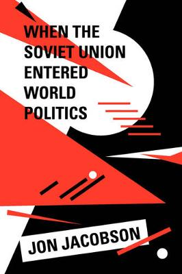 When the Soviet Union Entered World Politics (Paperback)