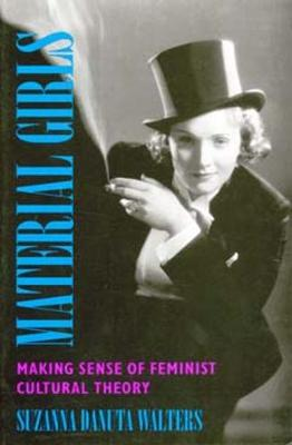Material Girls: Making  Sense of Feminist Cultural Theory (Paperback)