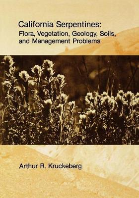 California Serpentines: Flora, Vegetation, Geology, Soils, and Management Problems - UC Publications in Botany 78 (Paperback)