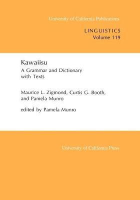 Kawaiisu: A Grammar and Dictionary, With Texts - UC Publications in Linguistics 119 (Paperback)