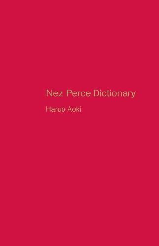 Nez Perce Dictionary - UC Publications in Linguistics 122 (Hardback)
