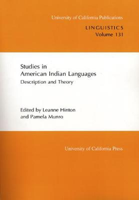 Studies in American Indian Languages: Description and Theory - UC Publications in Linguistics 131 (Paperback)