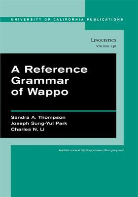 A Reference Grammar of Wappo - UC Publications in Linguistics 138 (Paperback)