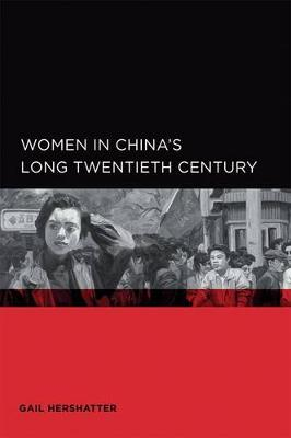 Women in China's Long Twentieth Century - Global, Area, and International Archive (Paperback)