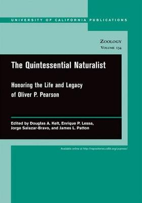 The Quintessential Naturalist: Honoring the Life and Legacy of Oliver P. Pearson - UC Publications in Zoology 134 (Paperback)