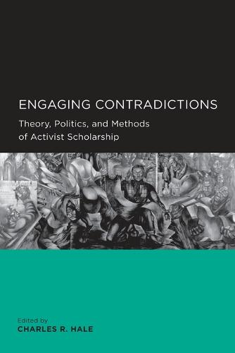 Engaging Contradictions: Theory, Politics, and Methods of Activist Scholarship - Global, Area, and International Archive (Paperback)