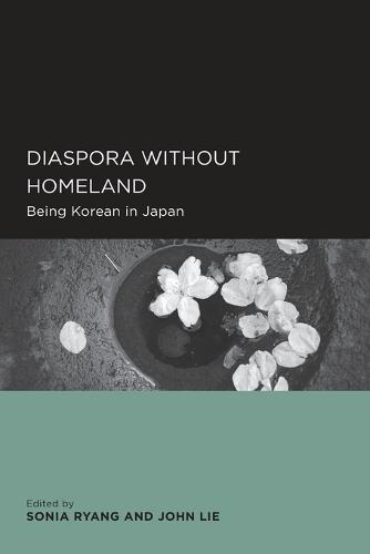 Diaspora without Homeland: Being Korean in Japan - Global, Area, and International Archive (Paperback)