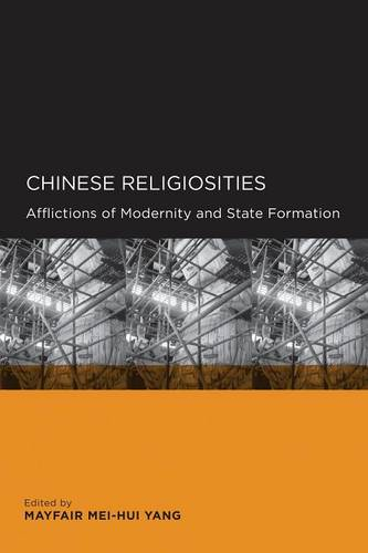 Chinese Religiosities: Afflictions of Modernity and State Formation - Global, Area, and International Archive (Paperback)