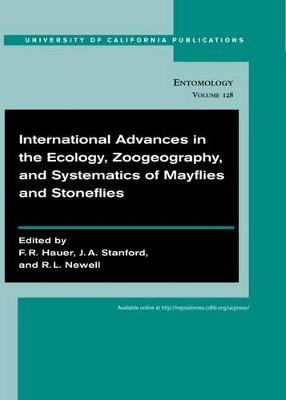International Advances in the Ecology, Zoogeography, and Systematics of Mayflies and Stoneflies - UC Publications in Entomology 128 (Paperback)