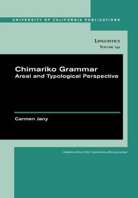 Chimariko Grammar: Areal and Typological Perspective - UC Publications in Linguistics 142 (Paperback)