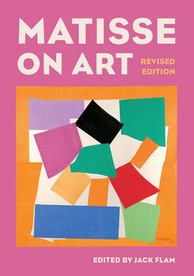 Matisse on Art, Revised edition - Documents of Twentieth-Century Art (Paperback)