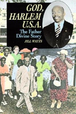 God, Harlem U.S.A.: The Father Divine Story (Paperback)