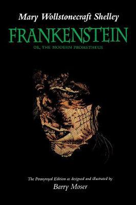 Frankenstein: Or, the Modern Prometheus, The Pennyroyal edition (Paperback)