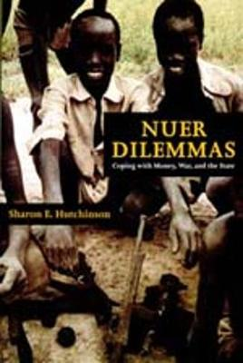 Nuer Dilemmas: Coping with Money, War, and the State (Paperback)
