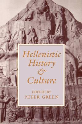 Hellenistic History and Culture - Hellenistic Culture and Society 9 (Paperback)
