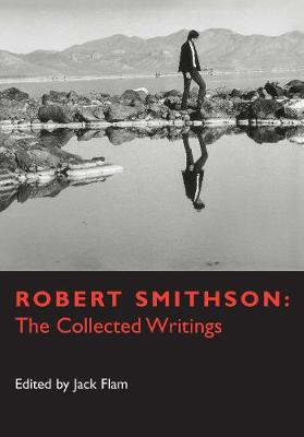 Robert Smithson: The Collected Writings - Documents of Twentieth-Century Art (Paperback)