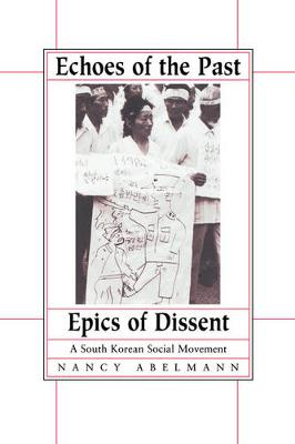 Echoes of the Past, Epics of Dissent: A South Korean Social Movement (Paperback)