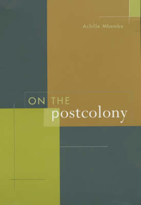 On the Postcolony - Studies on the History of Society and Culture 41 (Paperback)
