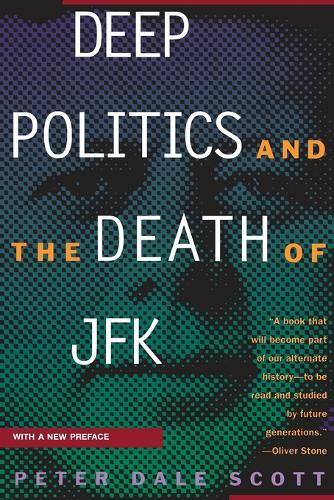 Deep Politics and the Death of JFK (Paperback)