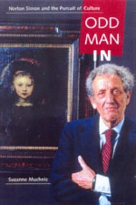 Odd Man In: Norton Simon and the Pursuit of Culture (Hardback)