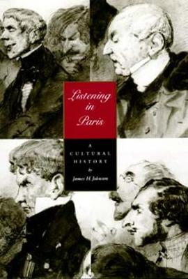 Listening in Paris: A Cultural History - Studies on the History of Society and Culture 21 (Paperback)