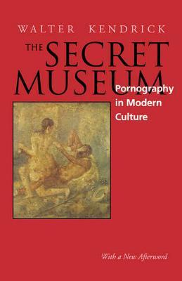 The Secret Museum: Pornography in Modern Culture (Paperback)